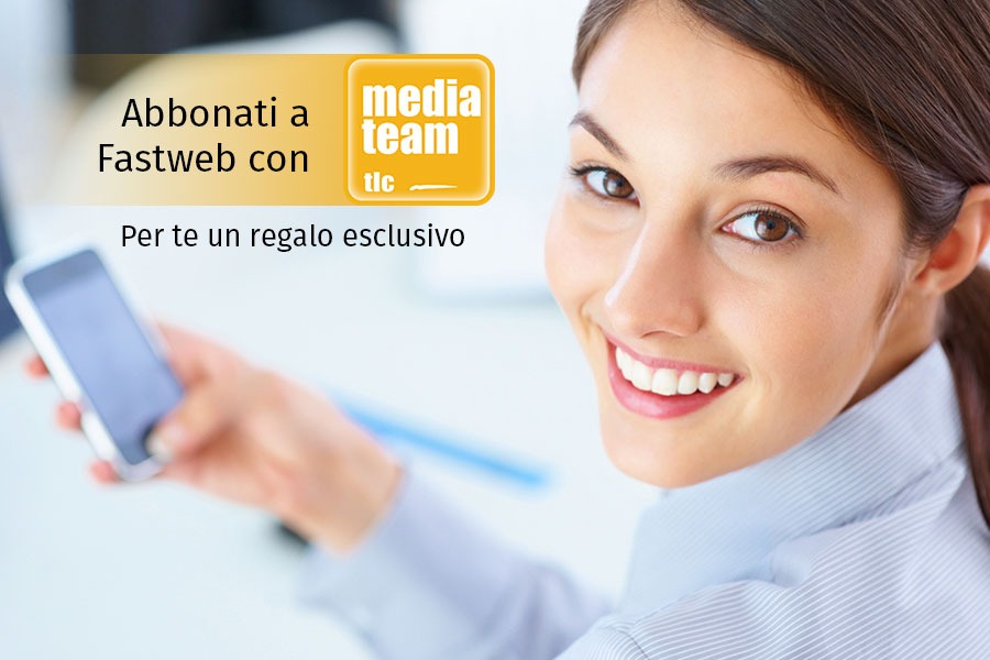 Abbonamenti Fastweb con Media Team TLC
